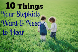 top 10 things every stepchild wants to hear, stepchild, stepchildren, step child, stepmom, blended family, step family