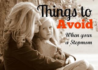 things to avoid, stepmom, step mother, blended family, blended families